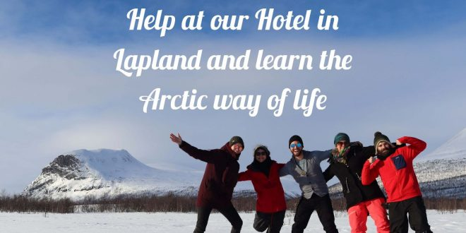 Volunteer work in Sweden: Help at our Hotel in Lapland and learn the Arctic way of life